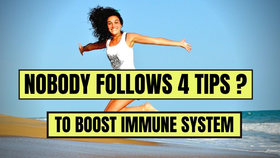 Nobody Follows 4 Tips To Boost Immune System